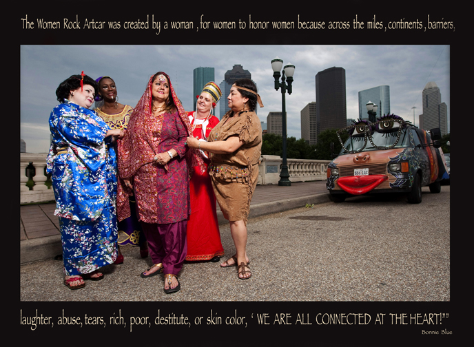 Houston Artist Bonnie Blue with members of her Krewe, each representing a woman from a different culture and her award winning Artcar the Women Rock Artcar